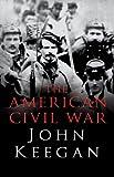 The American Civil War (0091794838) by John Keegan