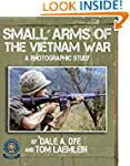Small Arms of the Vietnam War: A Phot...