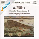 Gabrieli: Music for Brass, Vol. 2
