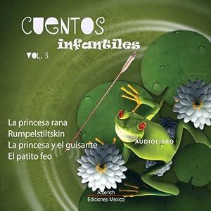 Cuentos Infantiles Volumen 3 [Children's Tales, Volume 3] | [Jacob Grimm, Wilhelm Grimm, Hans Christian Andersen]