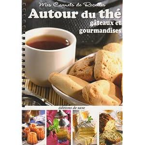 Autour du thé : Gâteaux et gourmandises