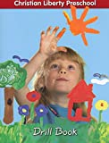 img - for Christian Liberty Preschool - Drill Book book / textbook / text book