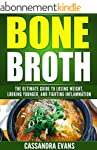 Bone Broth: The Bone Broth Diet: The...