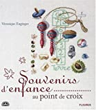 echange, troc Véronique Enginger, Sylvie Blondeau - Souvenirs d'enfance au point de croix