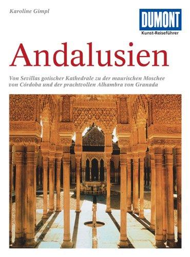 DuMont Kunst-Reiseführer Andalusien: Kathedralen,