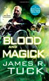 Blood and Magick (Deacon Chalk Occult Bounty Hunter) James R. Tuck