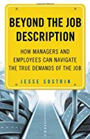 Beyond the job description : How Managers and Employees Can Navigate the True Demands of the Job