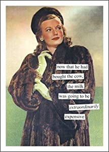 Anne Taintor Bought The Cow Blank Card