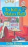 To Kill a Matzo Ball (A Deadly Deli Mystery)