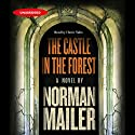 The Castle in the Forest: A Novel (       UNABRIDGED) by Norman Mailer Narrated by Harris Yulin