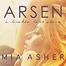 Arsen: A Broken Love Story (       UNABRIDGED) by Mia Asher Narrated by Mackenzie Cartwright, Roger Wayne