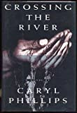 Crossing The River (067940533X) by Caryl Phillips