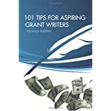 101 Tips for Aspiring Grant Writers ~ Veronica Robbins