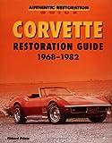 Corvette Restoration Guide, 1968-1982 (Motorbooks Workshop)