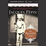 The Apprentice: My Life in the Kitchen | Jacques Pepin