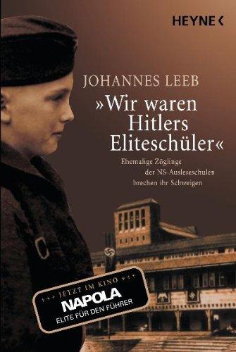 «Wir waren Hitlers Eliteschüler»: Ehemalige Zöglinge der NS-Ausleseschulen brechen ihr Schweigen