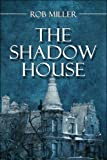 The Shadow House