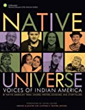 Native Universe: Voices of Indian America (Native American Tribal Leaders, Writers, Scholars, and Story Tellers)
