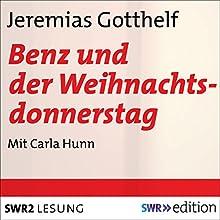 Benz und der Weihnachtsdonnerstag Hörbuch von Jeremias Gotthelf Gesprochen von: Carla Hunn