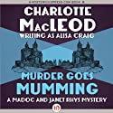 Murder Goes Mumming (       UNABRIDGED) by Charlotte MacLeod Narrated by William Dufris