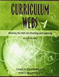 img - for Curriculum Webs: Weaving the Web into Teaching and Learning (2nd Edition) by Craig A Cunningham (2005-08-04) book / textbook / text book