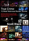 img - for True Crime: 12 Most Notorious Murder Stories book / textbook / text book