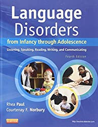 Language Disorders from Infancy through Adolescence- Listening, Speaking, Reading, Writing and Communicating