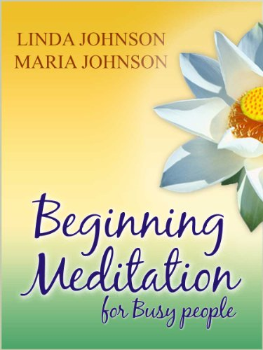 Free Kindle Book : Beginning Meditation For Busy People:  How To Get More Done, Feel Less Stressed, & Be Happier