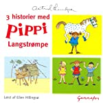 3 historier med Pippi Langstrømpe [3 stories with Pippi Longstocking] | Astrid Lindgren,Erik Stig Andersen (translator),Kina Bodenhoff (translator)
