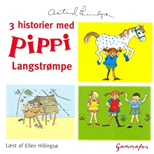 3 historier med Pippi Langstrømpe [3 stories with Pippi Longstocking] Audiobook