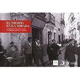 El tiempo en la mirada: La Fototeca de la Universidad de Sevilla y el Patrimonio Cultural de sus municipios (Arte...