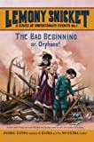 Lemony Snicket The Bad Beginning (Series of Unfortunate Events (Pb))