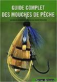 echange, troc Collectif - Guide Complet de la Mouche de Pêche