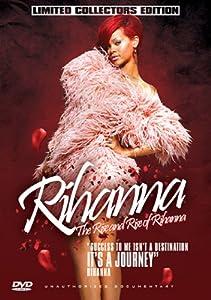 Rihanna - The Rise And Rise Of Rihanna: Unauthorized Documentary