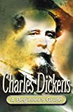 img - for Charles Dickens: A Beginner's Guide by Rob Abbott (2001-01-23) book / textbook / text book