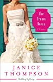 Dream Dress, The (Weddings by Design Book #3): A Novel
