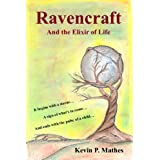 Ravencraft:  And the Elixir of Life ~ Kevin Mathes