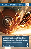img - for United Nations Industrial Development Organization: Industrial Solutions for a Sustainable Future (Global Institutions) book / textbook / text book