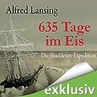 635 Tage im Eis: Die Shackleton-Expedition (       ungekürzt) von Alfred Lansing Gesprochen von: Wolfgang Condrus