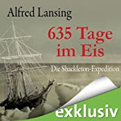 H&ouml;rbuch 635 Tage im Eis: Die Shackleton-Expedition