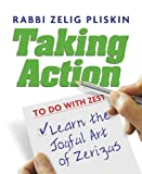 img - for Taking Action: Learn The Joyful Art of Zerizus book / textbook / text book