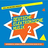 Deutsche Elektronische Musik 2: Experimental German Rock and Electronic Musik 1971-83 Soul Jazz Records presents