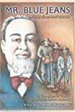 img - for Mr. Blue Jeans: A Story about Levi Strauss (Creative Minds Biography) book / textbook / text book