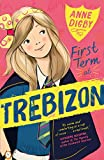 First Term at Trebizon (The Trebizon Series) by Anne Digby