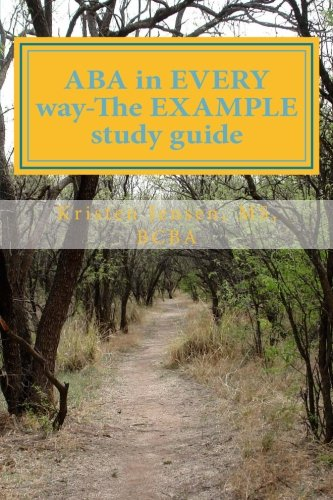 ABA in EVERY way-The EXAMPLE study guide (Beacon Behavior Therapy)