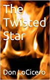 img - for The Twisted Star (First of a Trilogy that includes Fate's Marionettes and The American War) book / textbook / text book