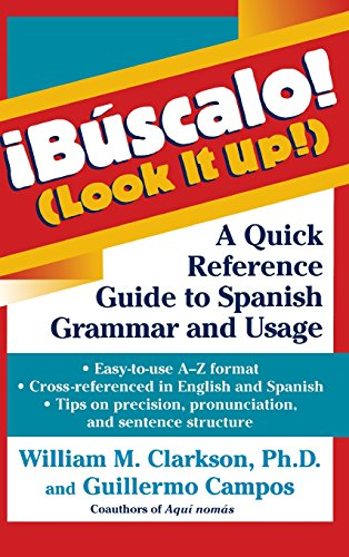 !Buscalo! (Look It Up!): A Quick Reference Guide to Spanish Grammar and Usage [Clarkson, William M.] (Tapa Dura)