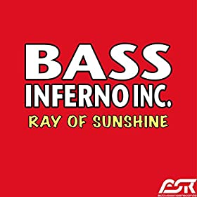 Bass Inferno Inc-Ray Of Sunshine