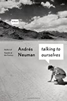Talking to Ourselves: A Novel