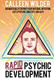 img - for Rapid Psychic Development: Dramatically Expand Your Natural Intuition ESP & Psychic Abilities Quickly! book / textbook / text book